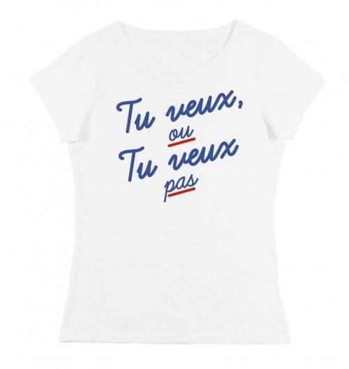 T-shirt pour Femme Femme Tu Veux ou Tu Veux Pas de couleur Blanc