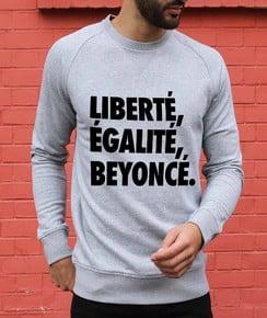 Sweat 85% coton bio / 15% polyester Liberté, Egalité, Beyoncé