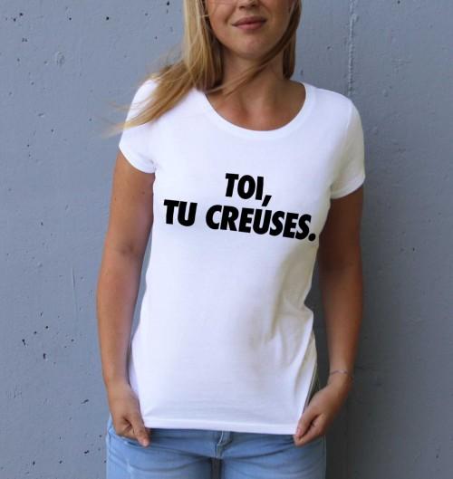 T-shirt pour Femme Femme Toi, Tu Creuses de couleur Blanc