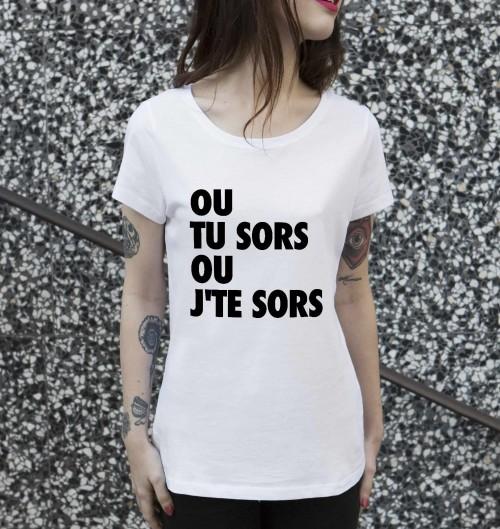 T-shirt pour Femme Femme Ou Tu Sors Ou J'te Sors de couleur Blanc