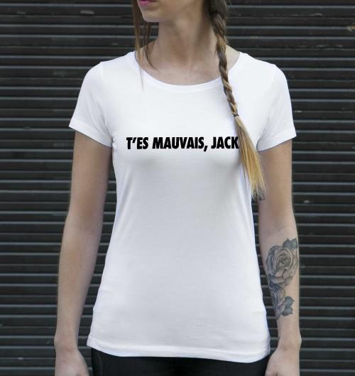 T-shirt pour Femme Femme T'es Mauvais Jack de couleur Blanc