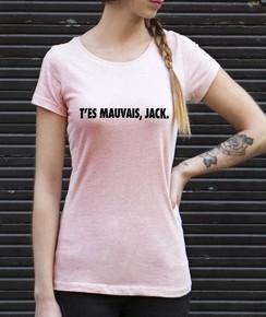 T-shirt 100% coton bio Femme T'es Mauvais Jack