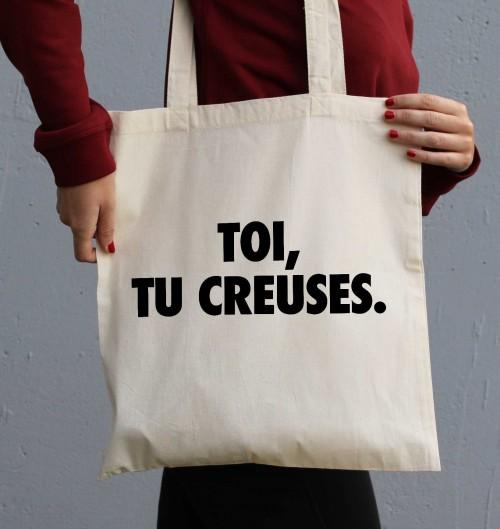 Tote Bag Toi, Tu creuses de couleur Crème