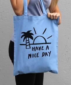 Tote Bag Have A Nice Day par Aecho