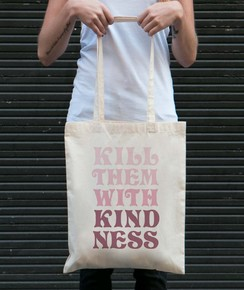 Tote Bag Kill Them With Kindness par GRL PWR